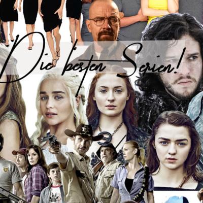 Die besten Serien! Serien, die du UNBEDINGT gesehen haben musst!
