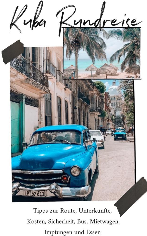 Kuba Tipps Rundreise, Unterkünfte, Kosten, Sicherheit, Mietwagen, Bus